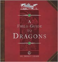 Dragonology a field guide to dragons