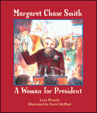 Margaret Chase Smith a Woman for President