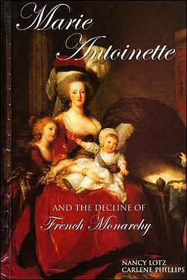 Marie Antoinette and the Decline of the French Monarchy