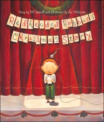 Redheaded Robbie's Christmas Story Bill Luttrell